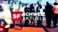 Reportage SRF Schweiz aktuell
